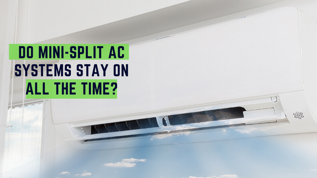 Do Mini-splits AC Systems stay on all the time banner