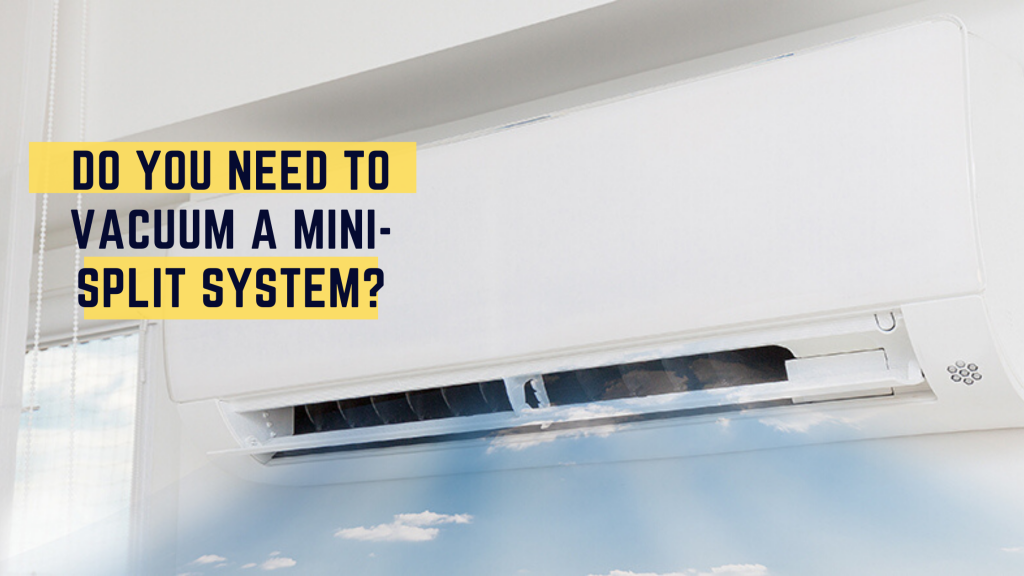 do you need to vacuum mini-split system banner